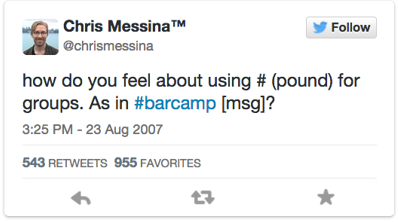 """how do you feel about using # (pound) for groups. As in #barcamp [msg]?"""